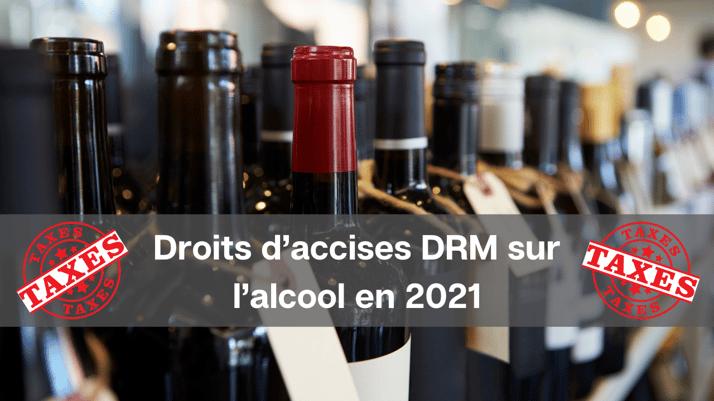 Droits d'accises DRM sur l'alcool en 2021