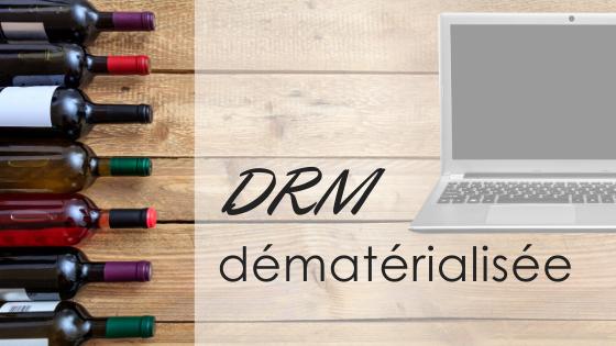 Préparer sa DRM dématérialisée