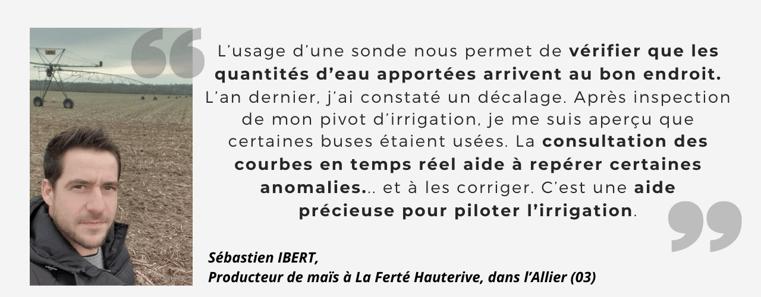 Les raisons de Sébastien Ibert pour séquiper dune sonde dirrigation