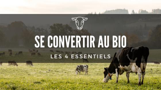 Production laitière : les 4 essentiels pour se convertir au bio