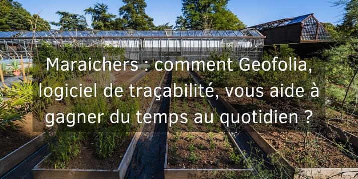 Maraichers : Geofolia vous aide à gagner du temps au quotidien
