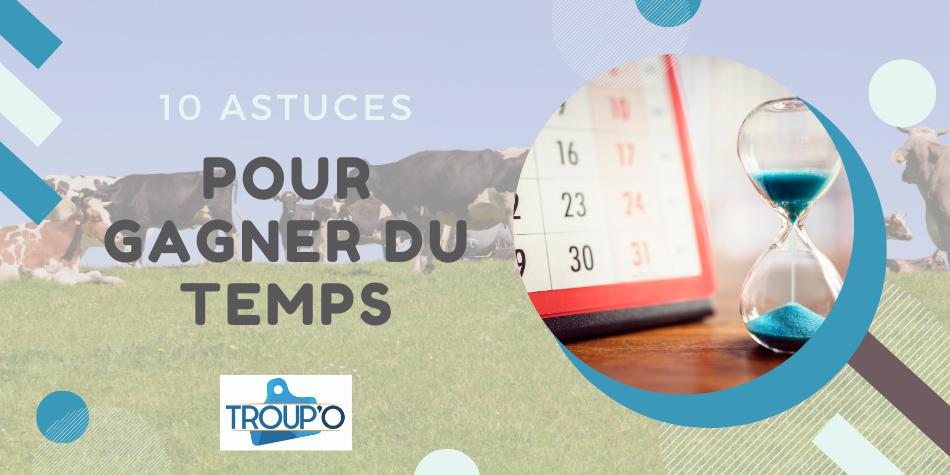 Gagnez du temps au quotidien sur votre élevage laitiers ou allaitants avec le logiciel Troup'O.