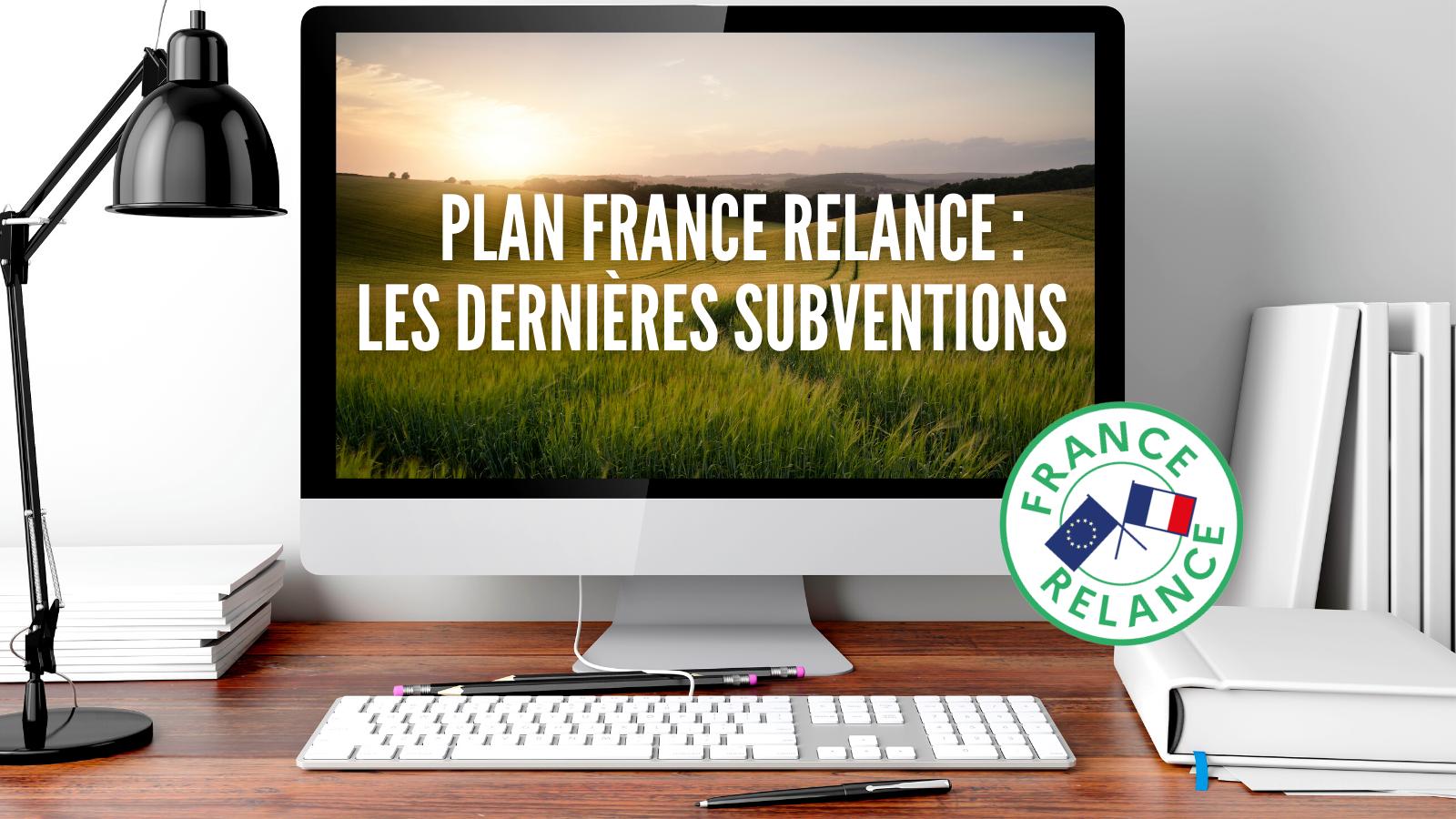 Plan France Relance : Profitez des dernières subventions
